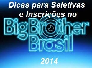 Dicas para Seletivas e Inscrições do BBB14